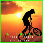 This Feeling (feat. Suli Breaks & Nathan Ball) (R Plus Remix) by Faithless
