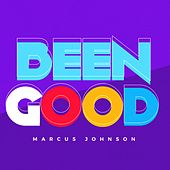 Been Good by Marcus Johnson