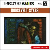This Is the Blues, Vol. 2 (Recordings of 1939 + 1940) by Roosevelt Sykes (The Honey Dripper) Roosevelt Sykes
