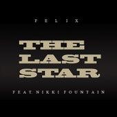The Last Star (feat. Nikki Fountain) - Single de Felix (Rock)