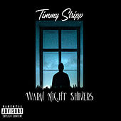 Warm Night Shivers by Timmy Stripp