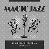 Magic Jazz (25 Supreme Recordings), Vol. 3 de Various Artists