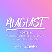 august (Shortened) [Originally Performed by Taylor Swift] (Acoustic Guitar Karaoke) de Sing2Guitar
