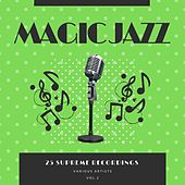 Magic Jazz (25 Supreme Recordings), Vol. 2 by Various Artists