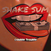 Shake Sum by Double Trouble