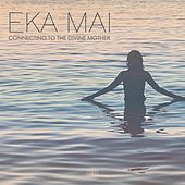 EKA MAI (Connecting to the Divine Mother) von Hansu Jot