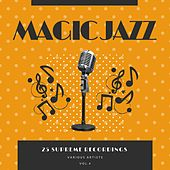 Magic Jazz (25 Supreme Recordings), Vol. 4 by Various Artists
