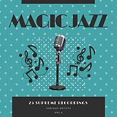 Magic Jazz (25 Supreme Recordings), Vol. 6 von Various Artists