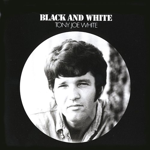 Black & White by Tony Joe White