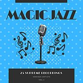 Magic Jazz (25 Supreme Recordings), Vol. 1 by Various Artists
