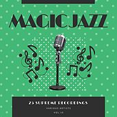 Magic Jazz (25 Supreme Recordings), Vol. 10 von Various Artists