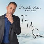 Fue un Sueño de Daniel Arias Mambo Trueno