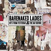 Hits From Yesterday & The Day Before by Barenaked Ladies