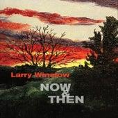 Now & Then de Larry Winslow