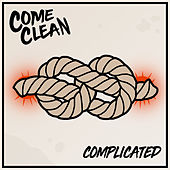 Complicated by Come Clean