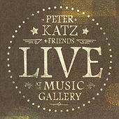 Live At The Music Gallery von Peter Katz