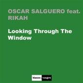 Looking Through The Window by Oscar Salguero
