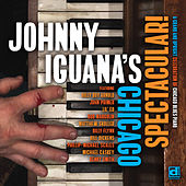Johnny Iguana's Chicago Spectacular! von Johnny Iguana