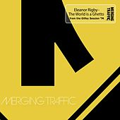 Eleanor Rigby – The World is a Ghetto de Merging Traffic