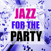 Jazz For The Party by Various Artists