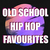 Old School Hip Hop Favourites de Various Artists