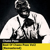Best Of Chano Pozo Vol2 (Remastered) by Chano Pozo