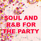 Soul And R&B For The Party by Various Artists