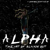 The Art of Blackin' Out by Alpha
