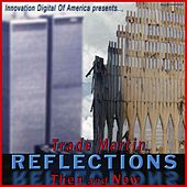 Reflections Then and Now by Trade Martin