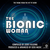 The Bionic Woman Main Theme (From