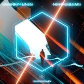 No Problems von Swanky Tunes