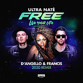 Free (Live Your Life) (D' Angello & Francis 2020 Remix) by Ultra Nate
