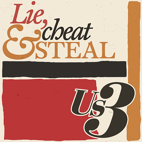 Lie, Cheat & Steal by Us3