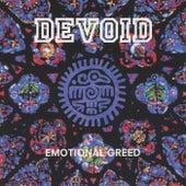 Emotional Greed von Devoid