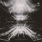 Nobody (Live) by Casting Crowns
