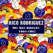 The Ska Singles 1960 -1962 von Rico Rodriguez