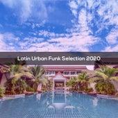 Latin Urban Funk Selection 2020 de John Toso John Toso