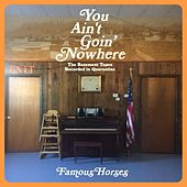 You Ain't Goin' Nowhere: The Basement Tapes Recorded in Quarantine by Famous Horses