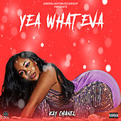 Yea What Eva by Kay Chanel