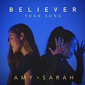 Believer (feat. Amy & Sarah) de Foan Song