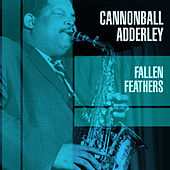 Fallen Feathers de Cannonball Adderley