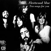 Ten songs for you by Fleetwood Mac