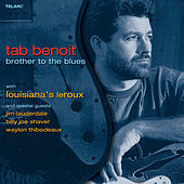 Brother To The Blues by Tab Benoit