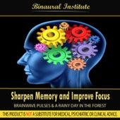 Sharpen Memory and Improve Focus -  Brainwave Pulses by Binaural Institute