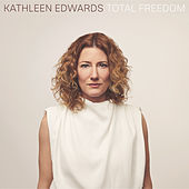 Total Freedom von Kathleen Edwards