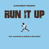 Run It Up von DJ PacWeezy
