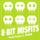 Arcade Versions of Weezer by 8-Bit Misfits