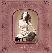 Come To Jesus by Mindy Smith