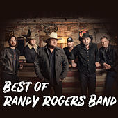 Best of Randy Rogers Band by The Randy Rogers Band