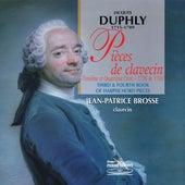 Duphly : Pièces de clavecin, 3ème et 4ème livre (1756 & 1768) de Jean-Patrice Brosse